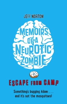 Memoirs of a Neurotic Zombie: Escape from Camp, Paperback Book