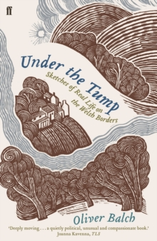 Under the Tump : Sketches of Real Life on the Welsh Borders, Paperback / softback Book