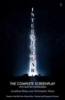 Interstellar : The Complete Screenplay with Selected Storyboards, Paperback Book