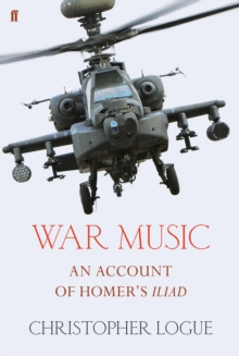 War Music : An Account of Homer's Iliad, EPUB eBook