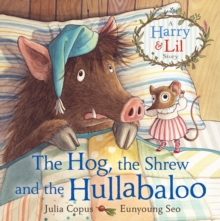 The Hog, the Shrew and the Hullabaloo, Paperback Book