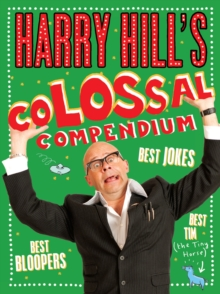 Harry Hill's Colossal Compendium, Hardback Book