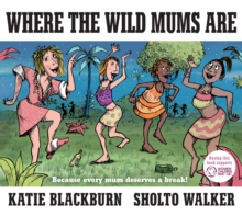 Where the Wild Mums are, Hardback Book