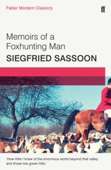 Memoirs of a Fox-hunting Man : Faber Modern Classics, Paperback / softback Book