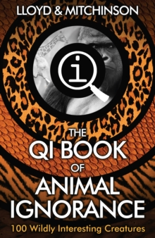 QI: The Book of Animal Ignorance, Paperback Book