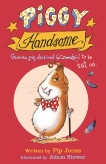 Piggy Handsome : Guinea Pig Destined for Stardom!, Paperback / softback Book