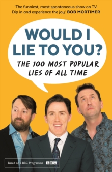 Would I Lie to You? Presents the 100 Most Popular Lies of All Time, Paperback Book