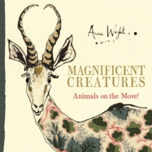 Magnificent Creatures : Animals on the Move!, Hardback Book
