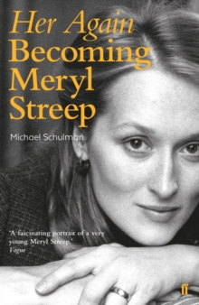 Her Again : Becoming Meryl Streep, Paperback Book