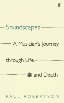 Soundscapes : A Musician's Journey Through Life and Death, Hardback Book
