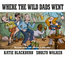 Where the Wild Dads Went, Hardback Book