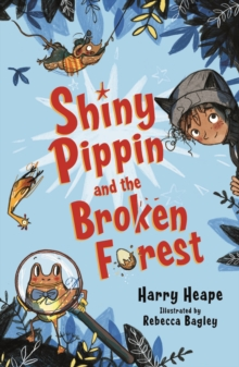Shiny Pippin and the Broken Forest, Paperback / softback Book