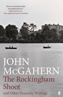 The Rockingham Shoot and Other Dramatic Writings, Hardback Book
