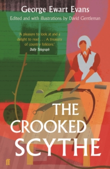 The Crooked Scythe : An Anthology of Oral History, Paperback Book