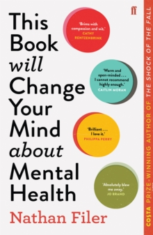 This Book Will Change Your Mind About Mental Health : A journey into the heartland of psychiatry, Paperback / softback Book