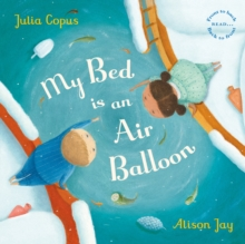 My Bed is an Air Balloon, Paperback / softback Book