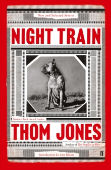 Night Train : New and Selected Stories, with an Introduction by Amy Bloom, Paperback / softback Book