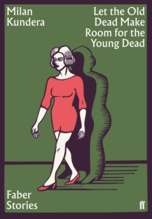 Let the Old Dead Make Room for the Young Dead : Faber Stories, Paperback / softback Book