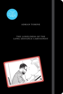 The Loneliness of the Long-Distance Cartoonist, Hardback Book
