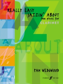 Really Easy Jazzin' About (Clarinet) : Fun Pieces for Clarinet, Paperback / softback Book