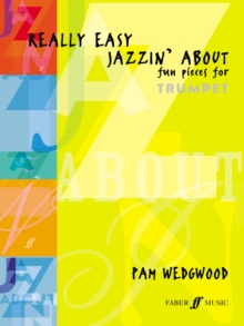 Really Easy Jazzin' About (Trumpet) : Fun Pieces for Trumpet, Paperback / softback Book