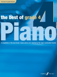 The Best of Grade 4 (piano) : A Compilation of the Best Grade 4 Piano Pieces Ever Selected by the Major Examination Boards, Paperback Book