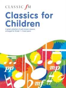 Classic FM: Classics For Children, Paperback / softback Book