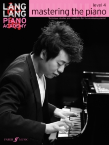 Lang Lang Piano Academy: Mastering the Piano 4 (Piano Solo) : Level 4, Paperback Book