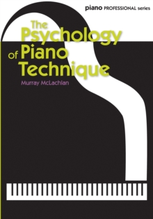 The Psychology of Piano Technique, Sheet music Book