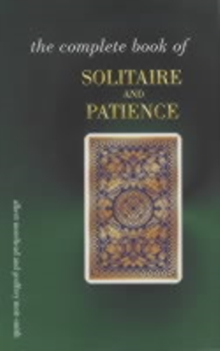 The Complete Book of Solitaire and Patience Games, Paperback / softback Book