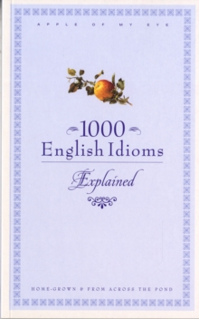 1000 English Idioms : Home-grown and from Across the Pond, Paperback Book