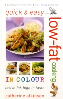 Quick and Easy Low-fat Cooking in Colour : Low in Fat, High in Taste, Paperback Book