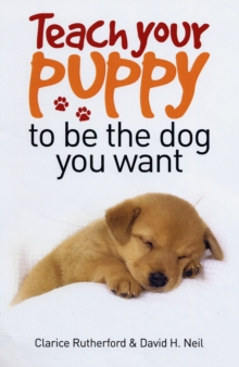 Teach Your Puppy to be the Dog You Want, Paperback Book