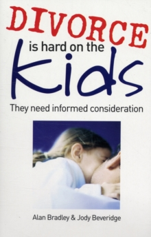 Divorce is Hard on the Kids : They Need Informed Consideration, Paperback Book