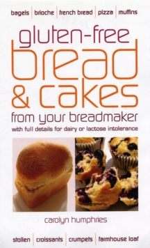 Gluten-free Bread and Cakes : With Full Details for Dairy or Lactose Intolerance, Paperback Book