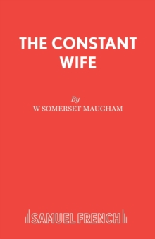 The Constant Wife : A Play, Paperback Book