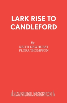 Lark Rise to Candleford : Play, Paperback Book