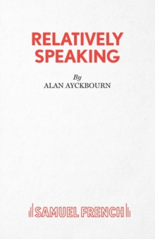 Relatively Speaking : A Comedy, Paperback Book