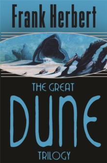 "The Great Dune Trilogy : ""Dune"", ""Dune Messiah"", ""Children of Dune"", Paperback Book"
