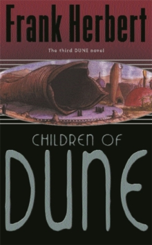 Children Of Dune : The Third Dune Novel, Paperback Book