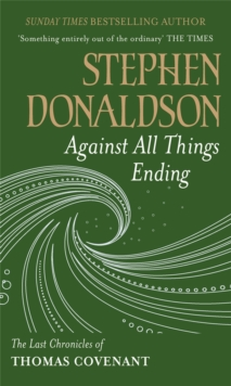 Against All Things Ending : The Last Chronicles of Thomas Covenant, Paperback Book