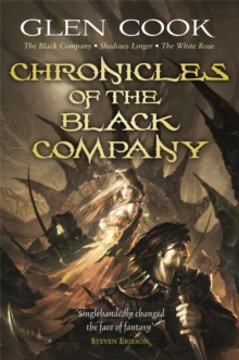 Chronicles of the Black Company : The Black Company - Shadows Linger - The White Rose, Paperback Book