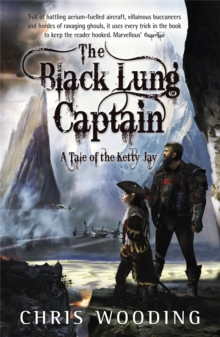 The Black Lung Captain : Tales of the Ketty Jay, Paperback Book