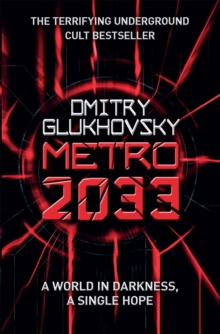 Metro 2033 : The novels that inspired the bestselling games, Paperback / softback Book