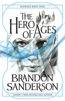 The Hero of Ages : Mistborn Book Three, Paperback / softback Book