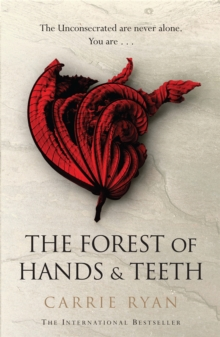 The Forest of Hands and Teeth, Paperback Book