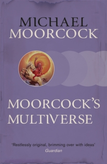 Moorcock's Multiverse, Paperback Book