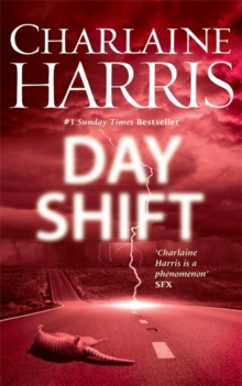 Day Shift : Now a major new TV series: MIDNIGHT, TEXAS, Hardback Book