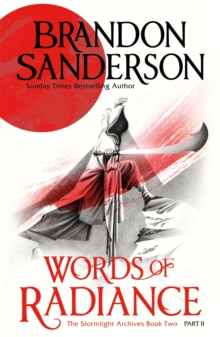 Words of Radiance Part Two : The Stormlight Archive Book Two, Paperback Book