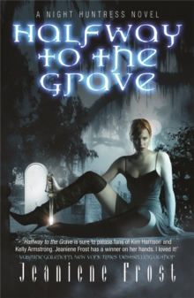 Halfway to the Grave : A Night Huntress Novel, Paperback Book